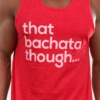 Mens-Tank-Top-That-Bachata-Though-Red-5067